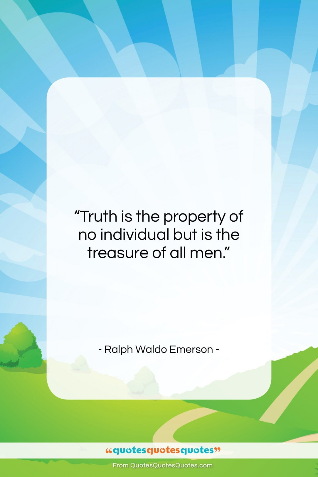 """Ralph Waldo Emerson quote: """"Truth is the property of no individual…""""- at QuotesQuotesQuotes.com"""