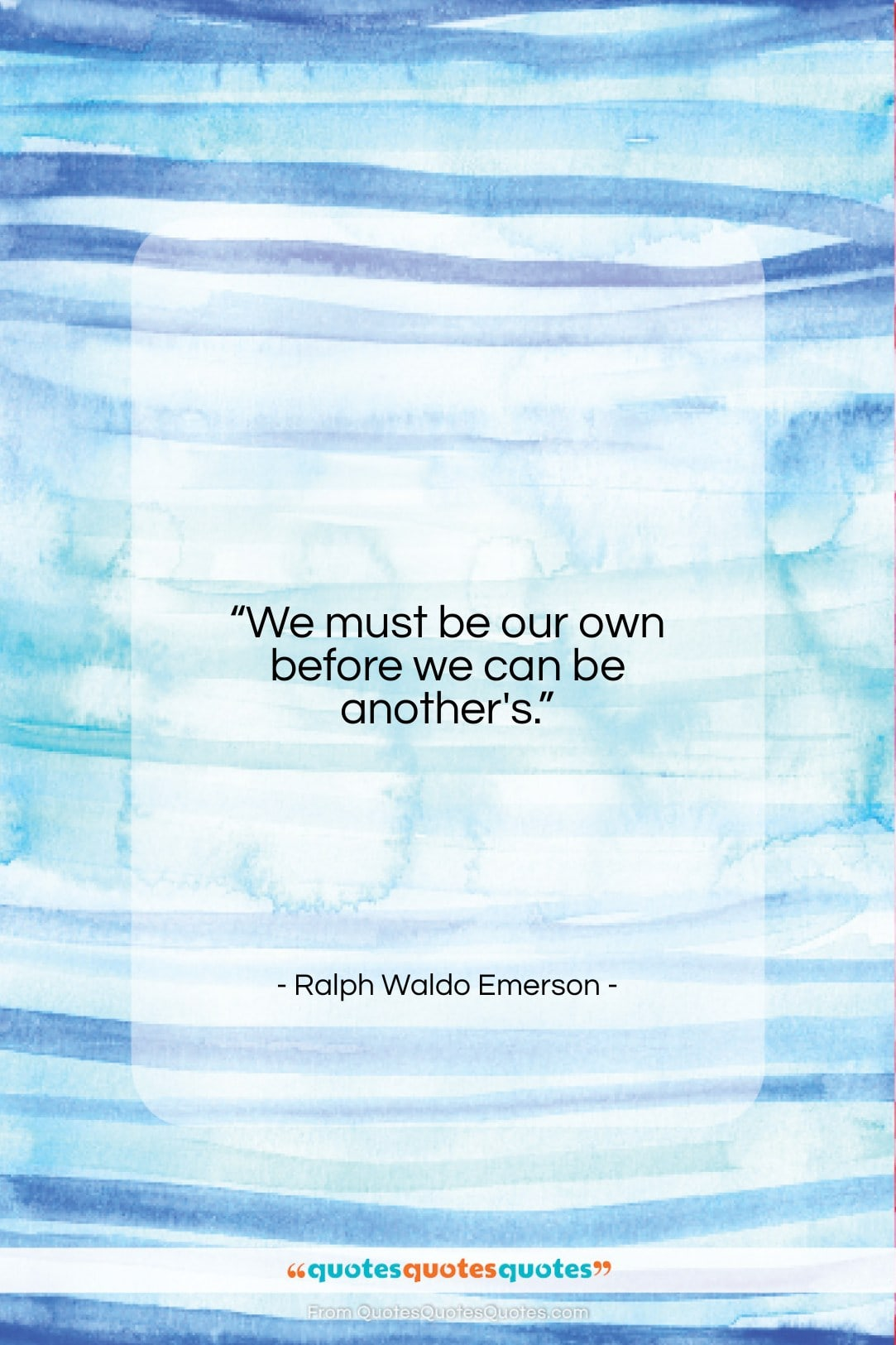 """Ralph Waldo Emerson quote: """"We must be our own before we…""""- at QuotesQuotesQuotes.com"""