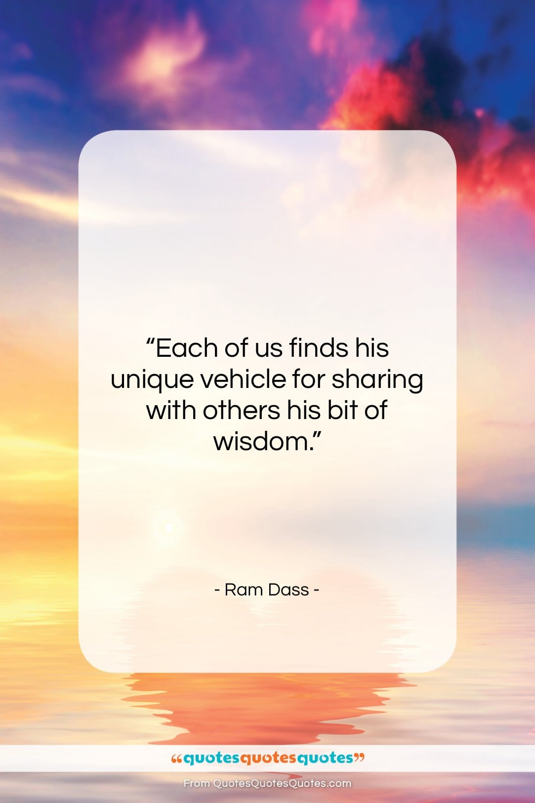 """Ram Dass quote: """"Each of us finds his unique vehicle…""""- at QuotesQuotesQuotes.com"""