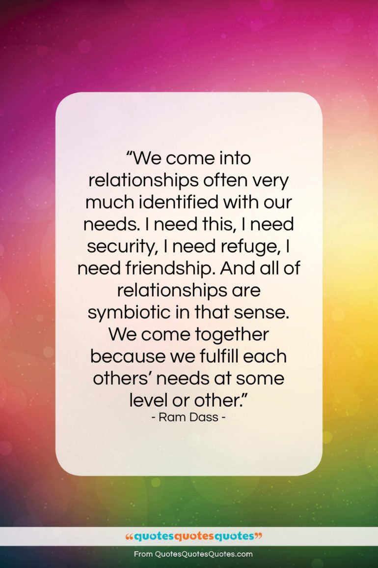"""Ram Dass quote: """"We come into relationships often very much…""""- at QuotesQuotesQuotes.com"""