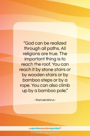 """Ramakrishna quote: """"God can be realized through all paths….""""- at QuotesQuotesQuotes.com"""