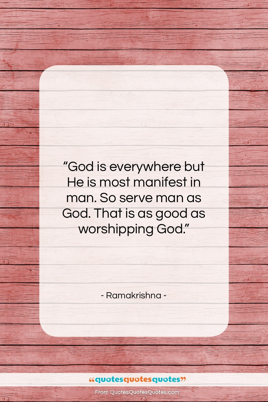 """Ramakrishna quote: """"God is everywhere but He is most…""""- at QuotesQuotesQuotes.com"""