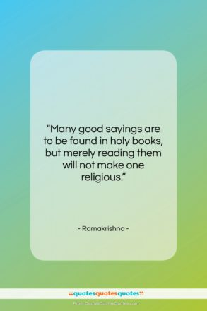 """Ramakrishna quote: """"Many good sayings are to be found…""""- at QuotesQuotesQuotes.com"""
