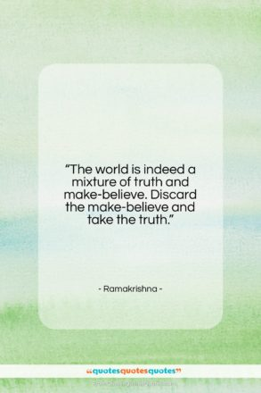 """Ramakrishna quote: """"The world is indeed a mixture of…""""- at QuotesQuotesQuotes.com"""