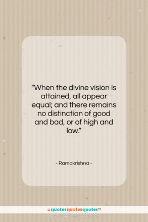 """Ramakrishna quote: """"When the divine vision is attained, all…""""- at QuotesQuotesQuotes.com"""