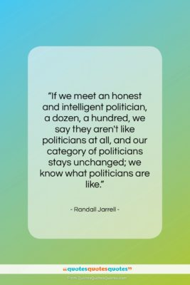 "Randall Jarrell quote: ""If we meet an honest and intelligent…""- at QuotesQuotesQuotes.com"