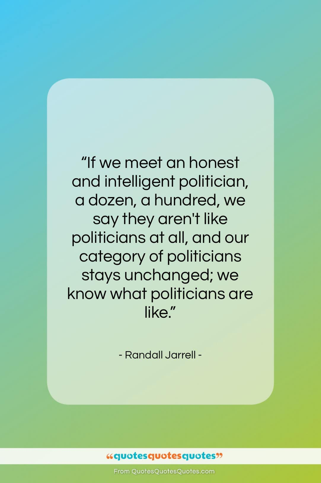 """Randall Jarrell quote: """"If we meet an honest and intelligent…""""- at QuotesQuotesQuotes.com"""