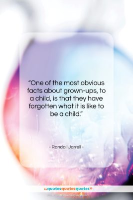 """Randall Jarrell quote: """"One of the most obvious facts about…""""- at QuotesQuotesQuotes.com"""