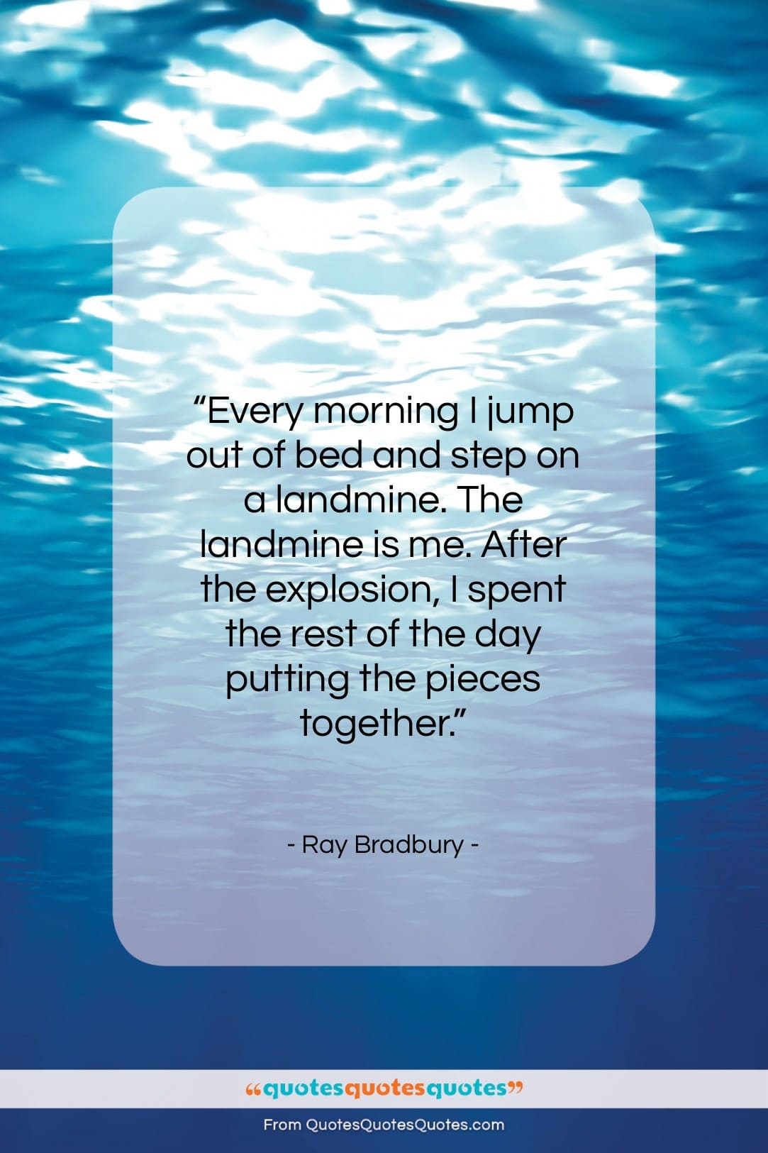 """Ray Bradbury quote: """"Every morning I jump out of bed…""""- at QuotesQuotesQuotes.com"""