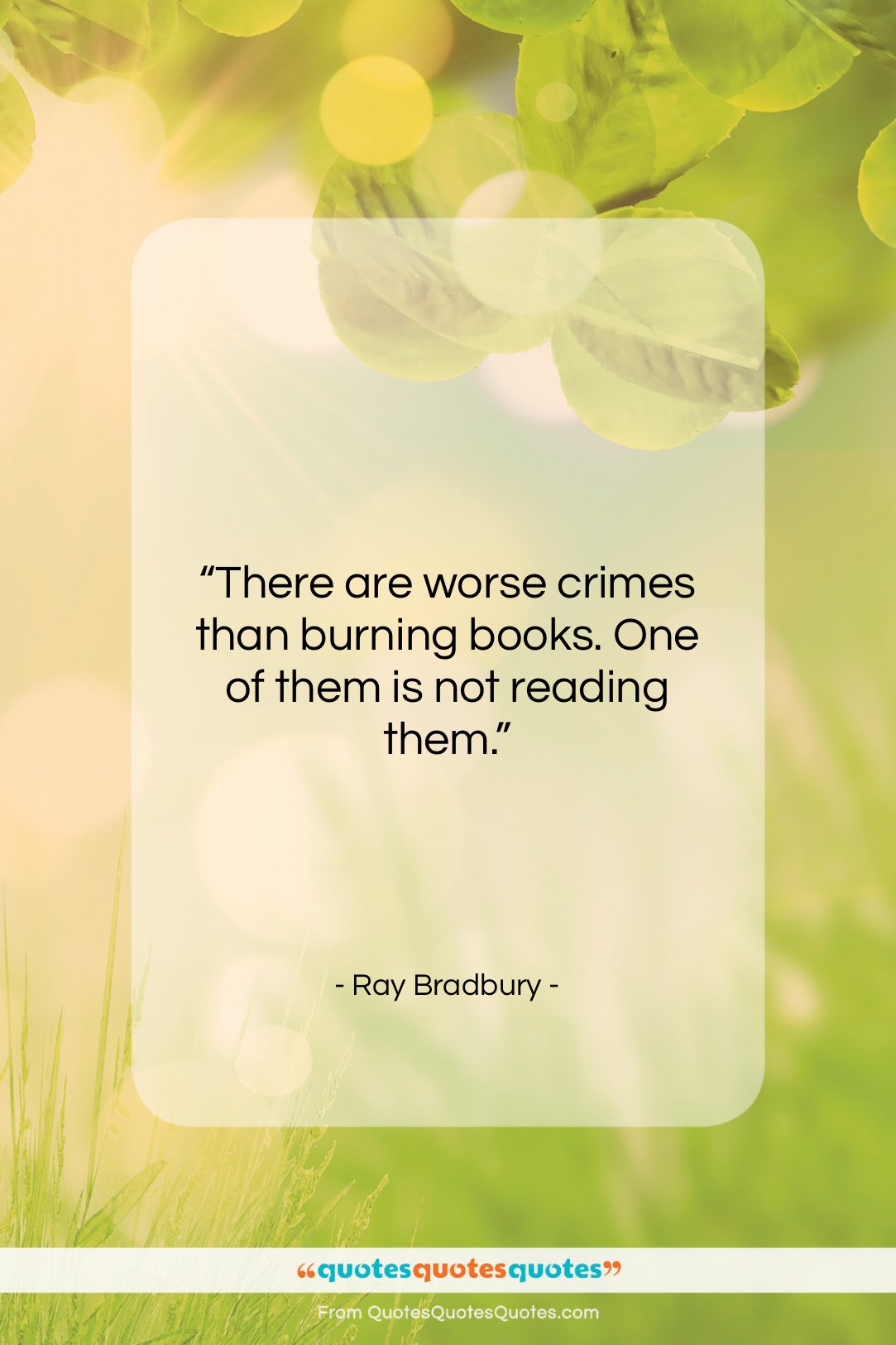 """Ray Bradbury quote: """"There are worse crimes than burning books….""""- at QuotesQuotesQuotes.com"""