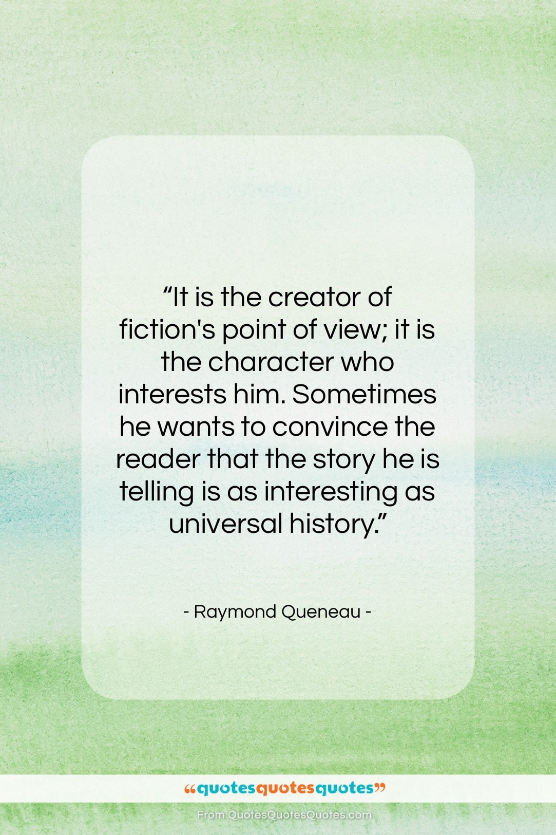 """Raymond Queneau quote: """"It is the creator of fiction's point…""""- at QuotesQuotesQuotes.com"""