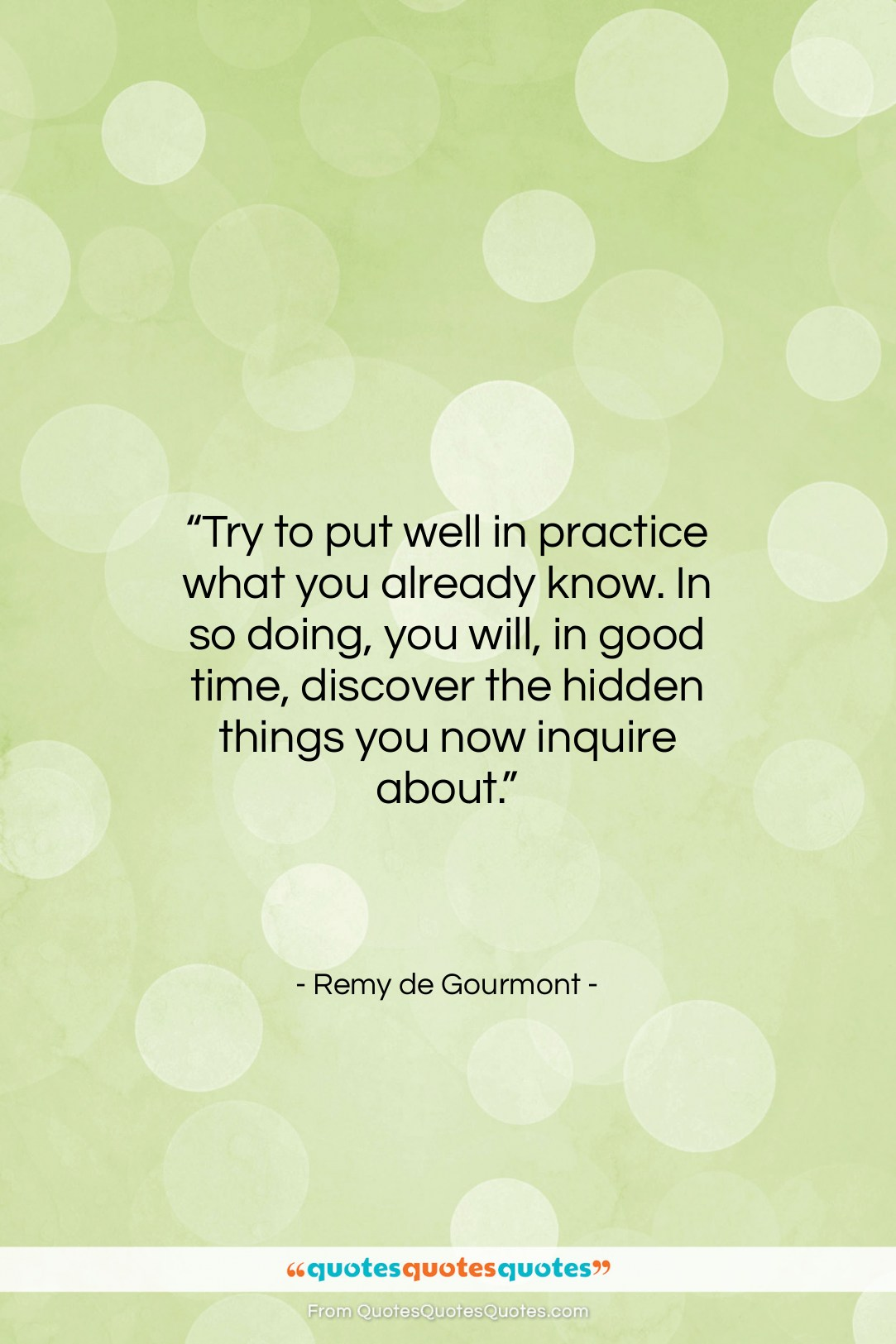 """Remy de Gourmont quote: """"Try to put well in practice what…""""- at QuotesQuotesQuotes.com"""