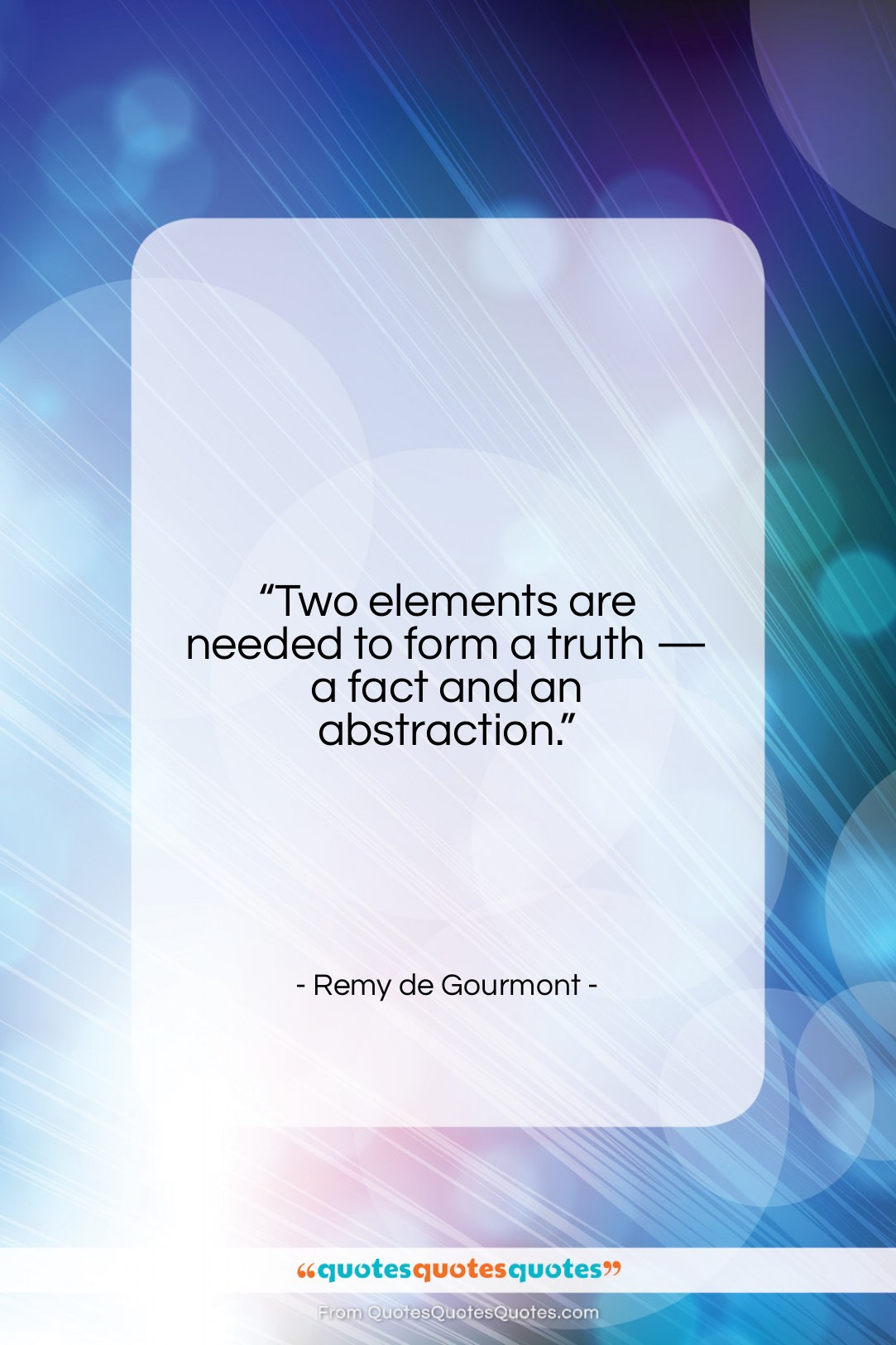 """Remy de Gourmont quote: """"Two elements are needed to form a…""""- at QuotesQuotesQuotes.com"""