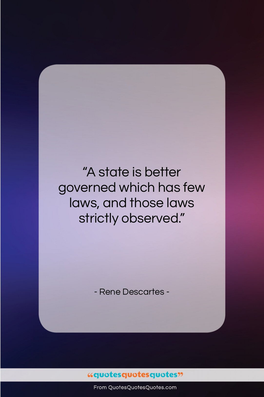 """Rene Descartes quote: """"A state is better governed which has…""""- at QuotesQuotesQuotes.com"""