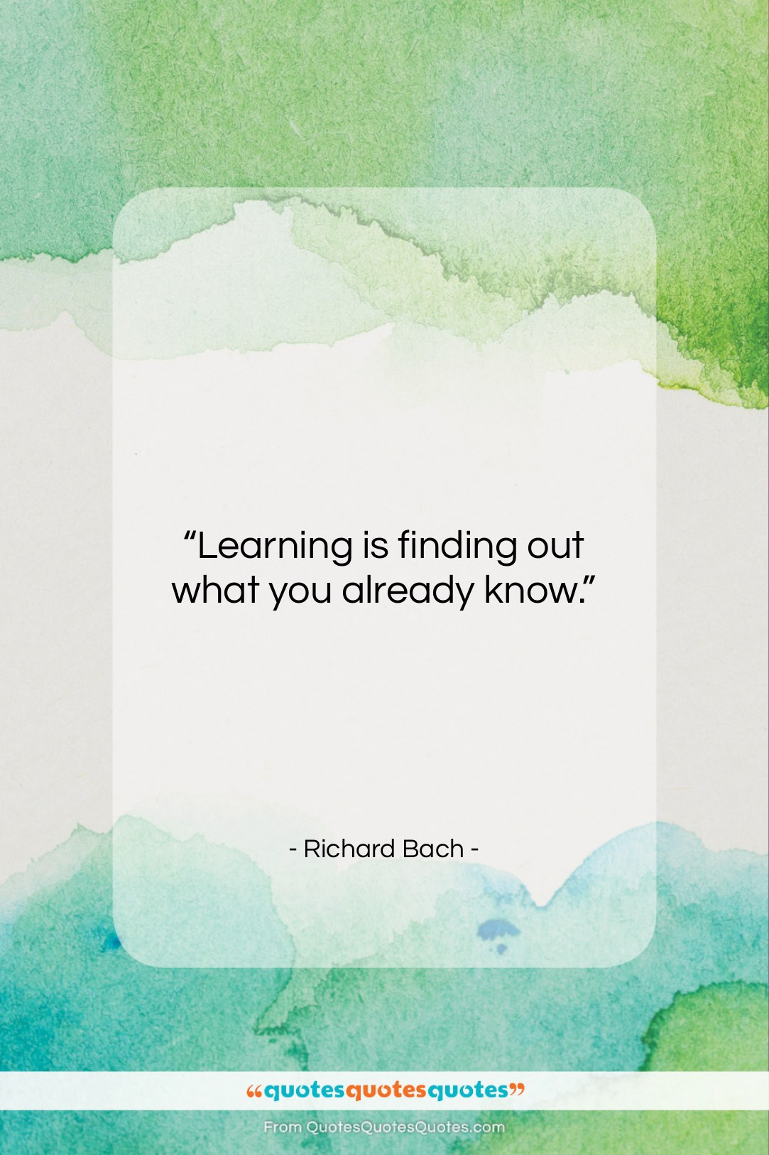 """Richard Bach quote: """"Learning is finding out what you already…""""- at QuotesQuotesQuotes.com"""