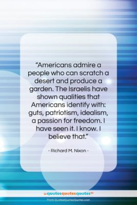 """Richard M. Nixon quote: """"Americans admire a people who can scratch…""""- at QuotesQuotesQuotes.com"""