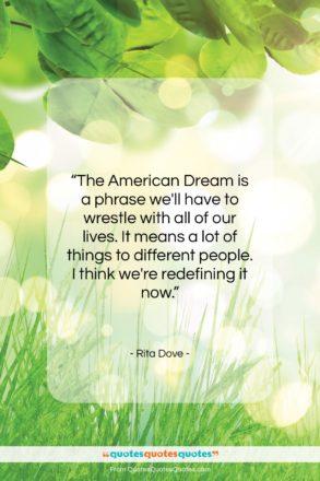"Rita Dove quote: ""The American Dream is a phrase we'll…""- at QuotesQuotesQuotes.com"