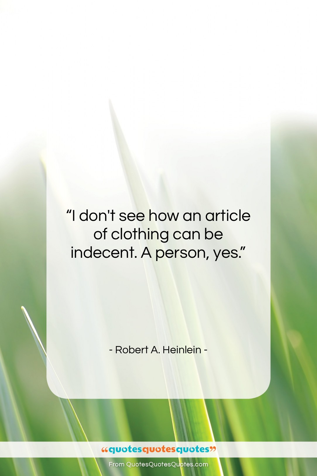 """Robert A. Heinlein quote: """"I don't see how an article of…""""- at QuotesQuotesQuotes.com"""
