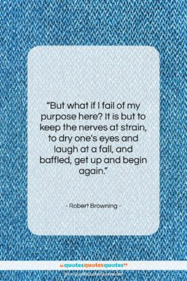 "Robert Browning quote: ""But what if I fail of my…""- at QuotesQuotesQuotes.com"