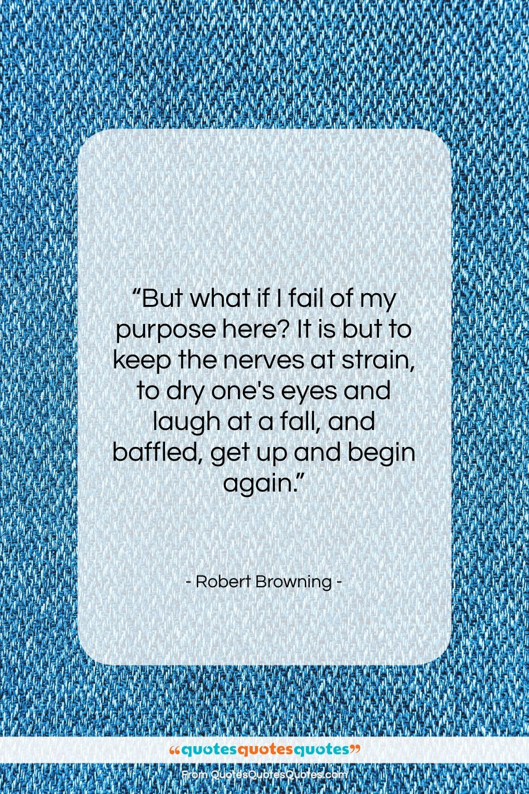 """Robert Browning quote: """"But what if I fail of my…""""- at QuotesQuotesQuotes.com"""