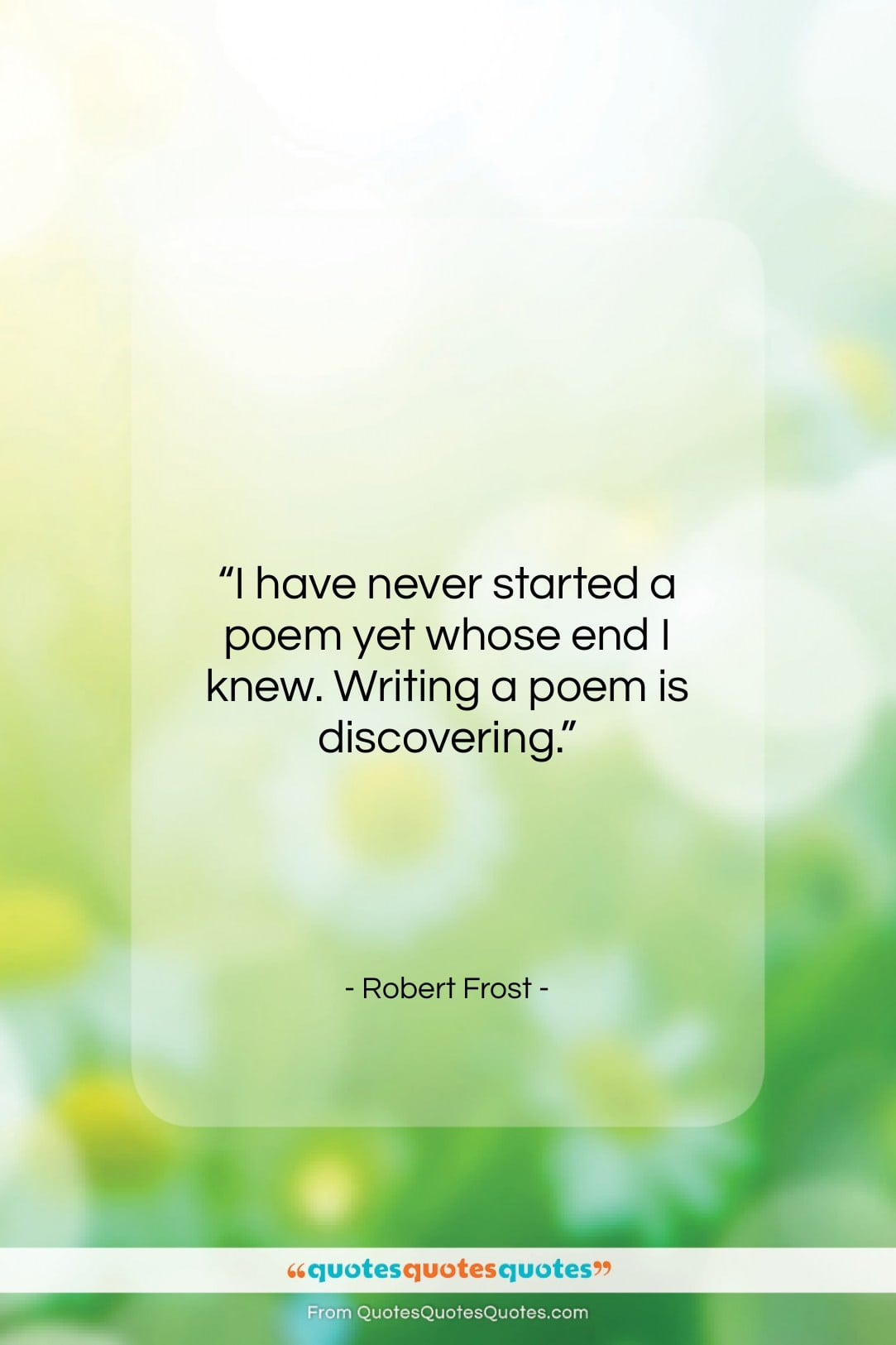 """Robert Frost quote: """"I have never started a poem yet…""""- at QuotesQuotesQuotes.com"""