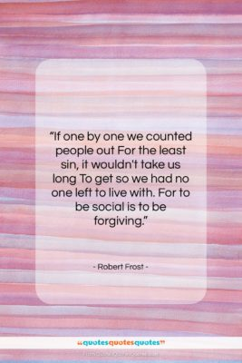 """Robert Frost quote: """"If one by one we counted people…""""- at QuotesQuotesQuotes.com"""