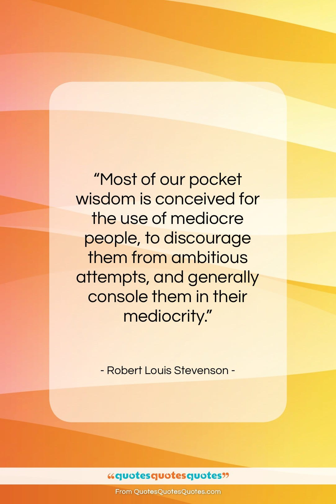 """Robert Louis Stevenson quote: """"Most of our pocket wisdom is conceived…""""- at QuotesQuotesQuotes.com"""