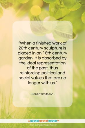"""Robert Smithson quote: """"When a finished work of 20th century…""""- at QuotesQuotesQuotes.com"""