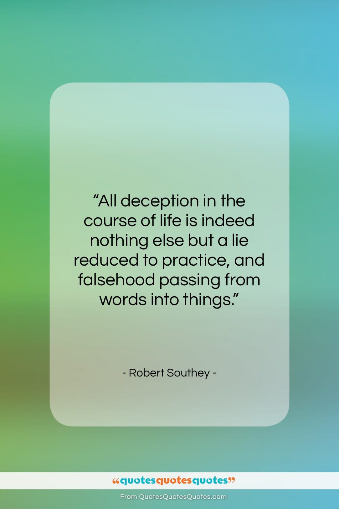 """Robert Southey quote: """"All deception in the course of life…""""- at QuotesQuotesQuotes.com"""