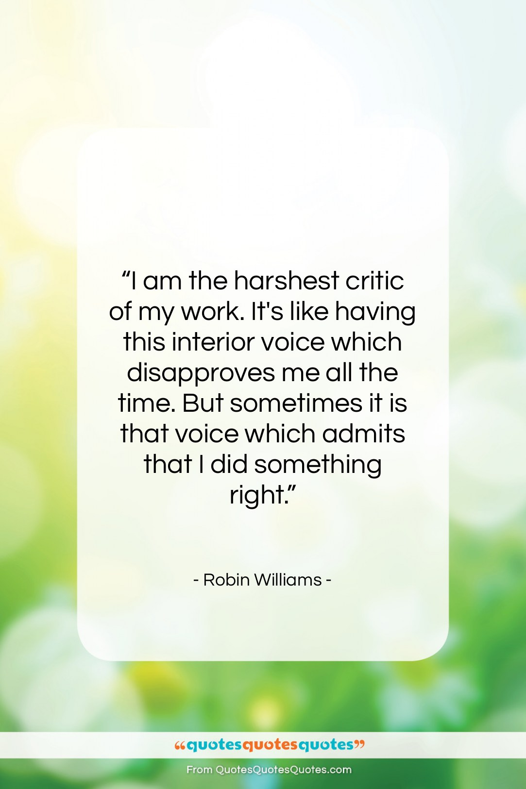 """Robin Williams quote: """"I am the harshest critic of my…""""- at QuotesQuotesQuotes.com"""