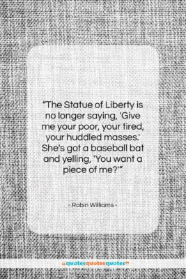 """Robin Williams quote: """"The Statue of Liberty is no longer…""""- at QuotesQuotesQuotes.com"""