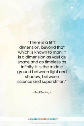 """Rod Serling quote: """"There is a fifth dimension, beyond that…""""- at QuotesQuotesQuotes.com"""