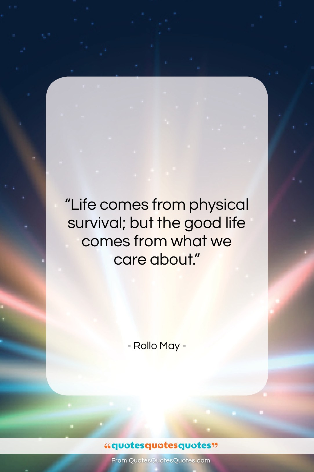 """Rollo May quote: """"Life comes from physical survival; but the…""""- at QuotesQuotesQuotes.com"""