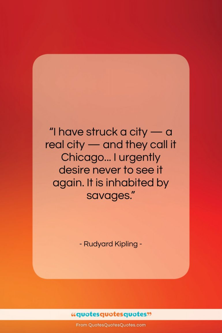 """Rudyard Kipling quote: """"I have struck a city — a…""""- at QuotesQuotesQuotes.com"""