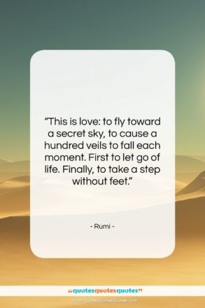 """Rumi quote: """"This is love: to fly toward a…""""- at QuotesQuotesQuotes.com"""