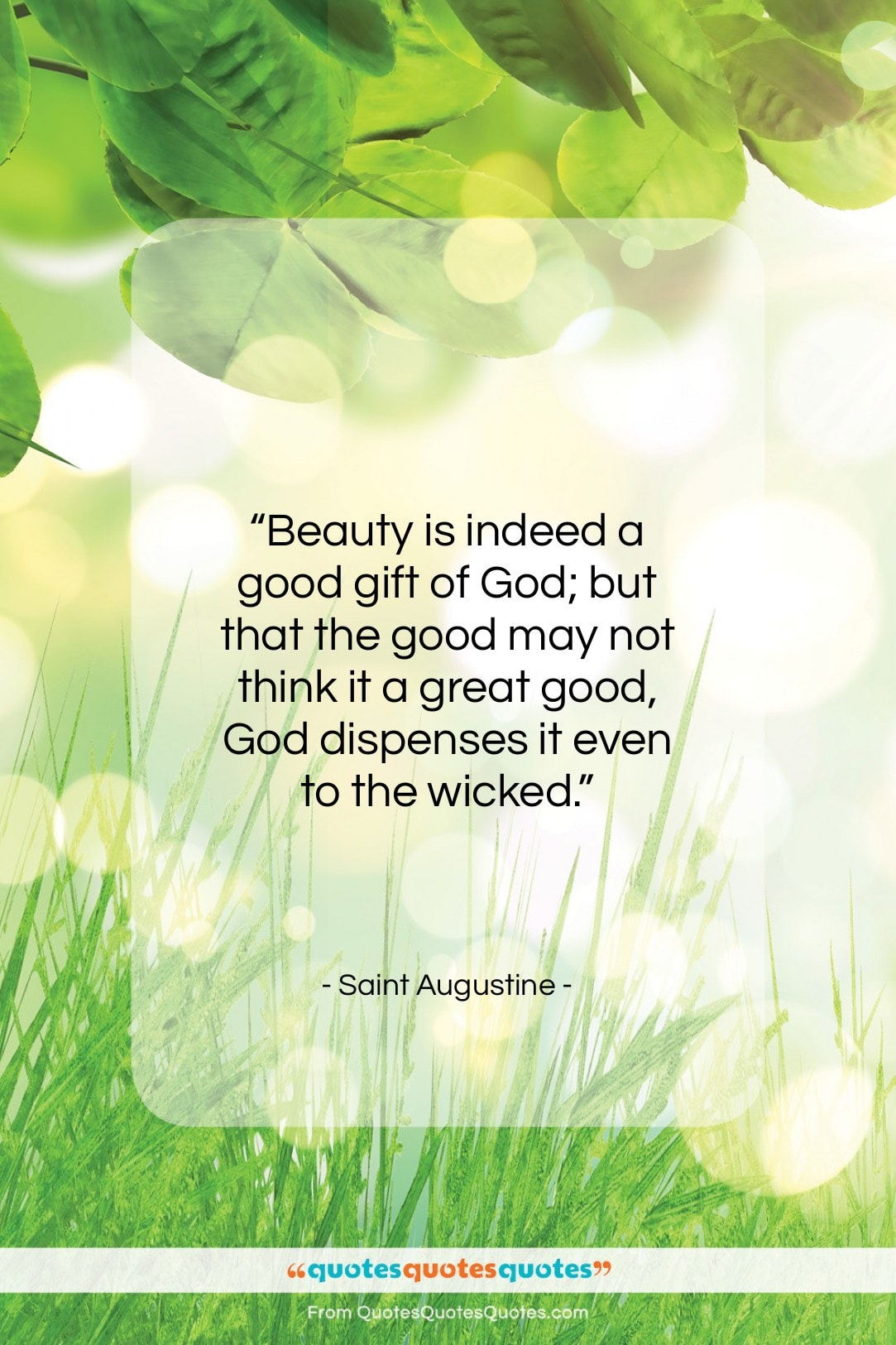 """Saint Augustine quote: """"Beauty is indeed a good gift of…""""- at QuotesQuotesQuotes.com"""