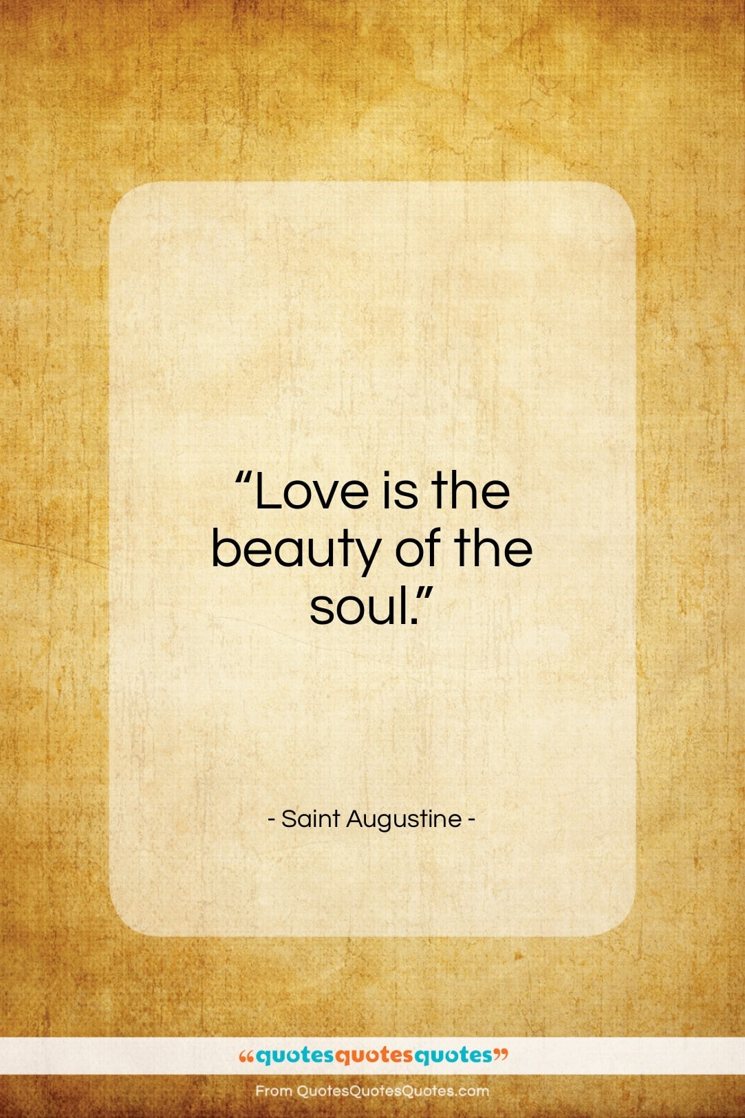 """Saint Augustine quote: """"Love is the beauty of the soul…""""- at QuotesQuotesQuotes.com"""