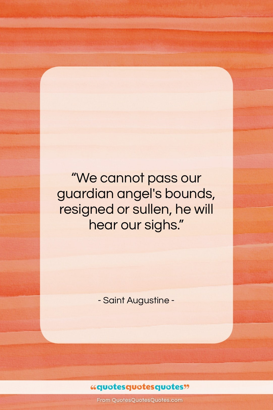 """Saint Augustine quote: """"We cannot pass our guardian angel's bounds,…""""- at QuotesQuotesQuotes.com"""