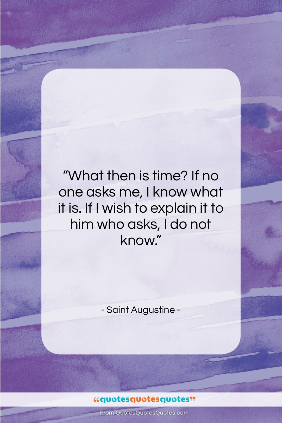 "Saint Augustine quote: ""What then is time? If no one…""- at QuotesQuotesQuotes.com"