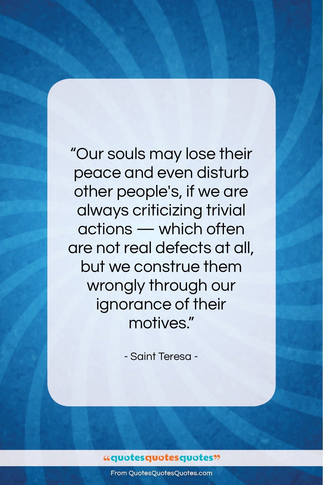 """Saint Teresa quote: """"Our souls may lose their peace and…""""- at QuotesQuotesQuotes.com"""