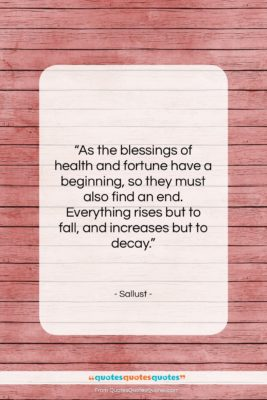"Sallust quote: ""As the blessings of health and fortune…""- at QuotesQuotesQuotes.com"