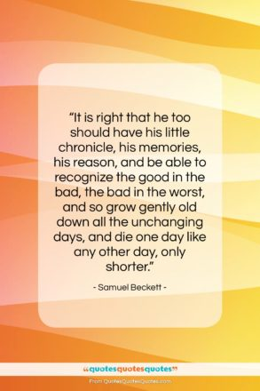 """Samuel Beckett quote: """"It is right that he too should…""""- at QuotesQuotesQuotes.com"""