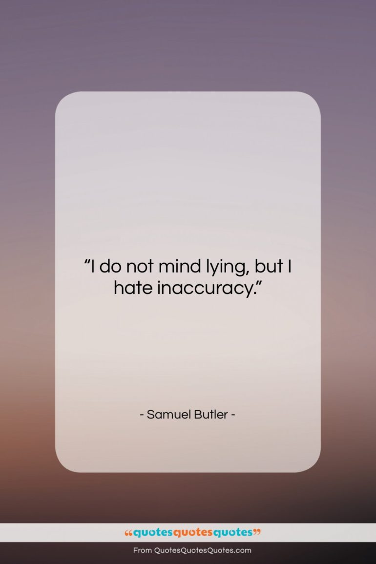 """Samuel Butler quote: """"I do not mind lying, but I…""""- at QuotesQuotesQuotes.com"""