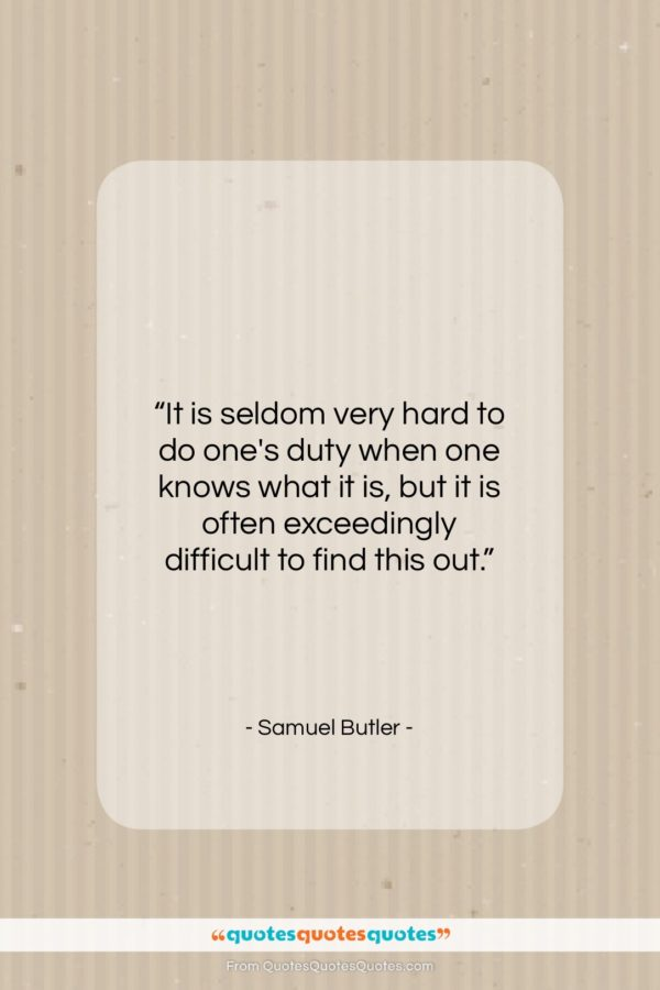 """Samuel Butler quote: """"It is seldom very hard to do…""""- at QuotesQuotesQuotes.com"""