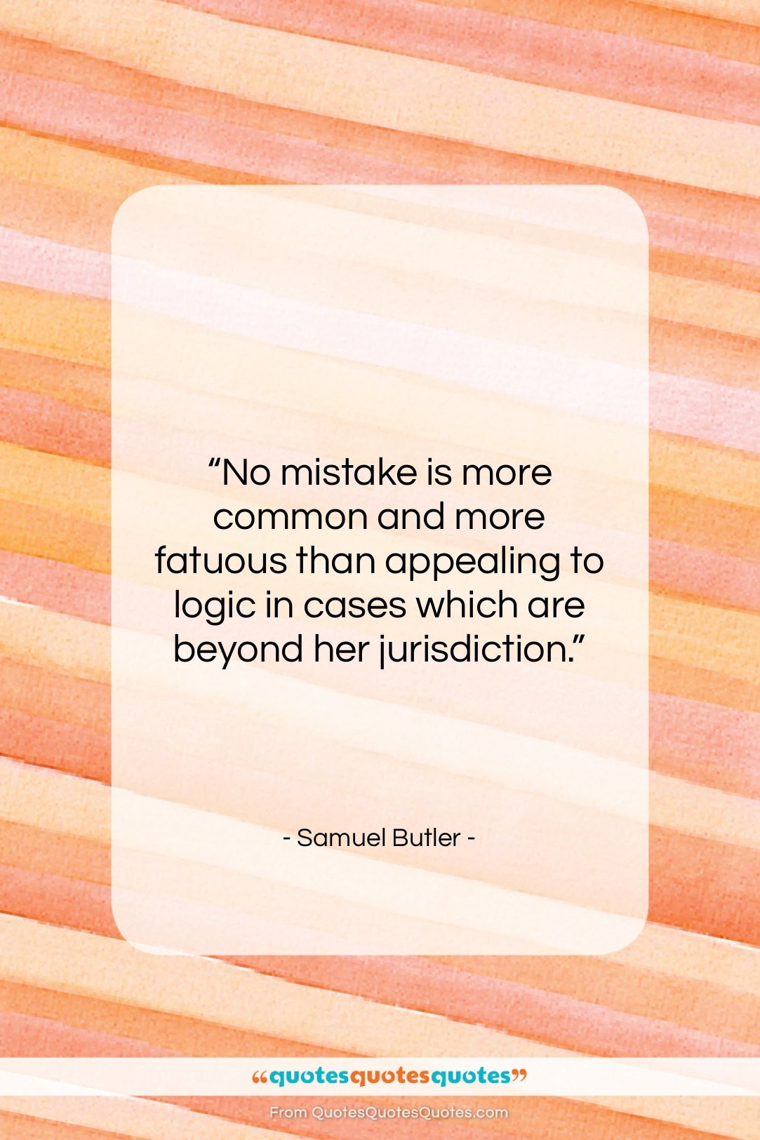 """Samuel Butler quote: """"No mistake is more common and more…""""- at QuotesQuotesQuotes.com"""