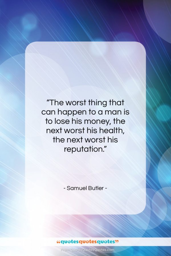 """Samuel Butler quote: """"The worst thing that can happen to…""""- at QuotesQuotesQuotes.com"""