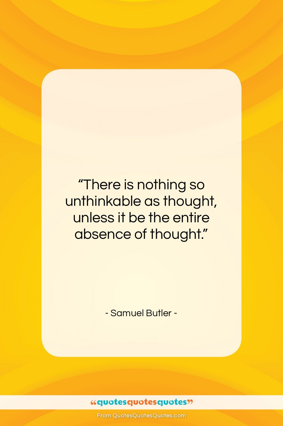 """Samuel Butler quote: """"There is nothing so unthinkable as thought,…""""- at QuotesQuotesQuotes.com"""