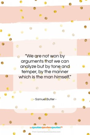 """Samuel Butler quote: """"We are not won by arguments that…""""- at QuotesQuotesQuotes.com"""