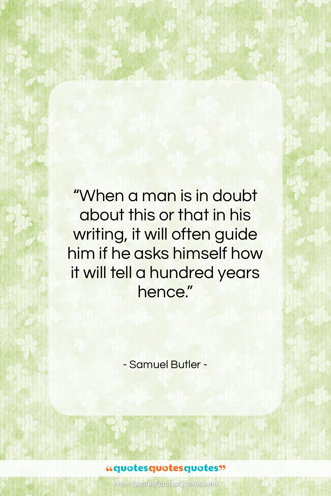 """Samuel Butler quote: """"When a man is in doubt about…""""- at QuotesQuotesQuotes.com"""