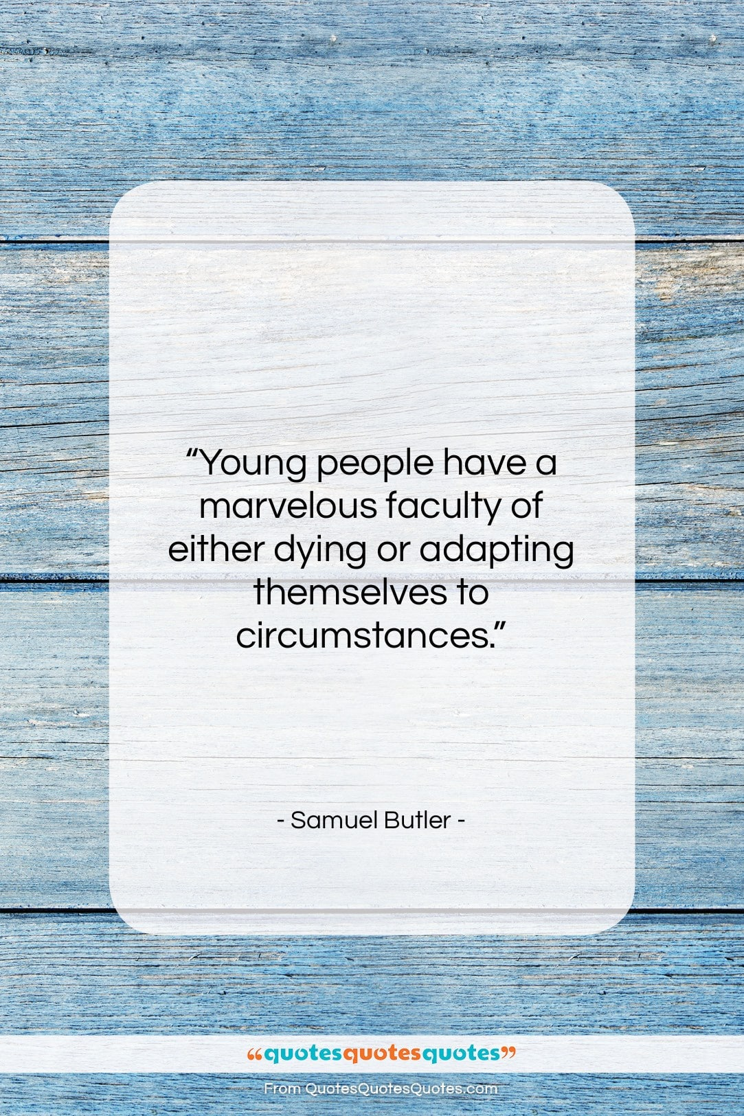 """Samuel Butler quote: """"Young people have a marvelous faculty of…""""- at QuotesQuotesQuotes.com"""